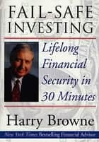 Fail-Safe Investing ebook by Harry Browne