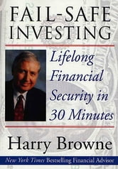 Fail-Safe Investing - Lifelong Financial Security in 30 Minutes ebook by Harry Browne