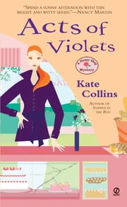 Acts Of Violets - A Flower Shop Mystery ebook by Kate Collins