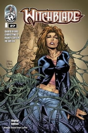 Witchblade #27 ebook by Christina Z, David Wohl, Marc Silvestr, Brian Haberlin, Ron Marz