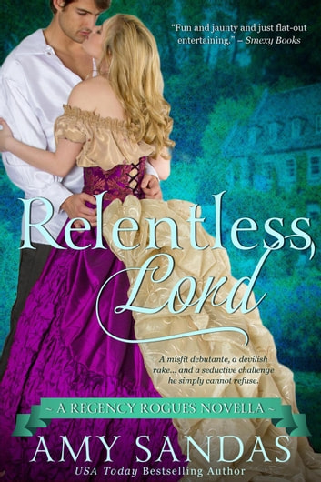 Relentless Lord - Regency Rogues, #4 ebook by Amy Sandas
