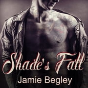 Shade's Fall audiobook by Jamie Begley