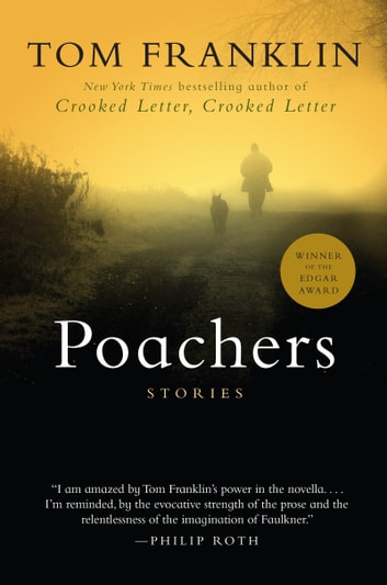 Poachers - Stories ebook by Tom Franklin