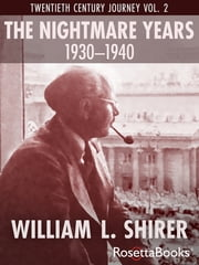 The Nightmare Years, 1930–1940 ebook by William L. Shirer