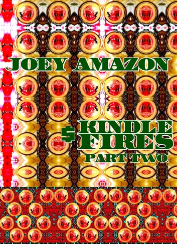 Joey Amazon Kindle Fires. Part 2. - Original Book Number Thirty-Seven. ebook by Joseph Anthony Alizio Jr.,Edward Joseph Ellis,Vincent Joseph Allen