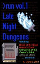 Late Night Dungeons Volume 1: Blood of the Black Queen's Court ebook by Nicholas Morine
