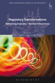 Regulatory Transformations, - Rethinking Economy-Society Interactions ebook by Bettina Lange,Fiona Haines,Dania Thomas