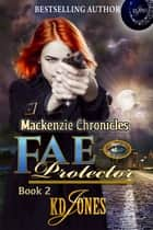 Fae Protector ebook by KD Jones