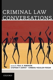 Criminal Law Conversations ebook by Paul H. Robinson,Stephen Garvey,Kimberly Kessler Ferzan,Ferzan