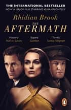 The Aftermath - Now A Major Film Starring Keira Knightley ebook by Rhidian Brook