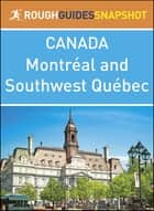 The Rough Guide Snapshot Canada: Montréal and Southwest Québec ebook by Rough Guides