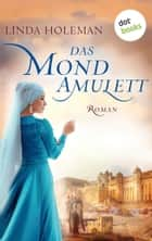 Das Mondamulett - Roman ebook by Linda Holeman