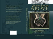 Born From Above - An Exposition of John Chapter 3 ebook by Pastor Bill A Randles