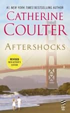 Aftershocks (Revised) - (Intermix) ebook by Catherine Coulter