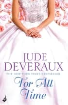 For All Time: Nantucket Brides Book 2 (A completely enthralling summer read) ebook by Jude Deveraux