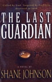 The Last Guardian ebook by Shane Johnson