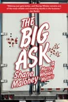 The Big Ask - A Murray Whelan Mystery ebook by Shane Maloney