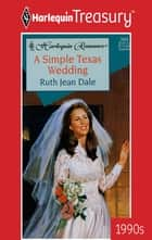 A Simple Texas Wedding ebook by Ruth Jean Dale