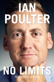 No Limits - My Autobiography ebook by Ian Poulter,Isabelle Grey