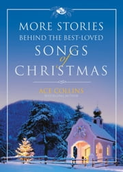 More Stories Behind the Best-Loved Songs of Christmas ebook by Ace Collins