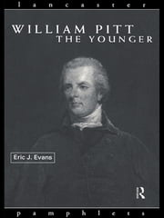 William Pitt the Younger ebook by Eric J. Evans