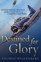 Destined for Glory ebook by Thomas Wildenberg