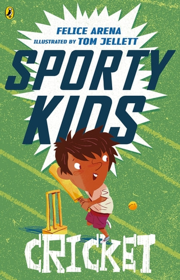 Sporty Kids: Cricket! ebook by Felice Arena