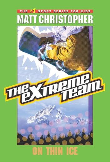 The Extreme Team #4 - On Thin Ice ebook by Matt Christopher