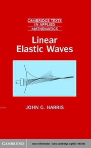 Linear Elastic Waves ebook by Harris, John G.