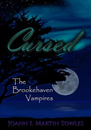 Cursed (The Brookehaven Vampires #4) ebook by Joann I Martin Sowles