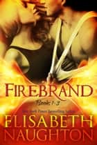 Firebrand Series Complete Set (Books #1-3) ebook by Elisabeth Naughton