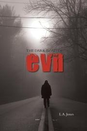 The Dark Road Of Evil ebook by L.A. Jones