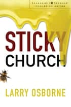 Sticky Church ebook by Larry Osborne