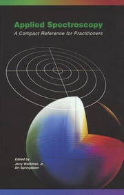 Applied Spectroscopy - A Compact Reference for Practitioners ebook by Jerry Workman, Jr.,Art Springsteen