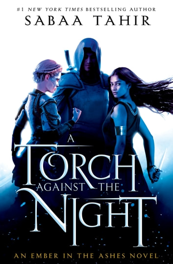 A Torch Against the Night eBook by Sabaa Tahir