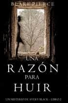 Una Razón para Huir (Un Misterio de Avery Black—Libro 2) ebook by Blake Pierce