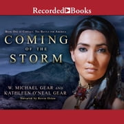 Coming of the Storm audiobook by W. Michael Gear, Kathleen O'Neal Gear