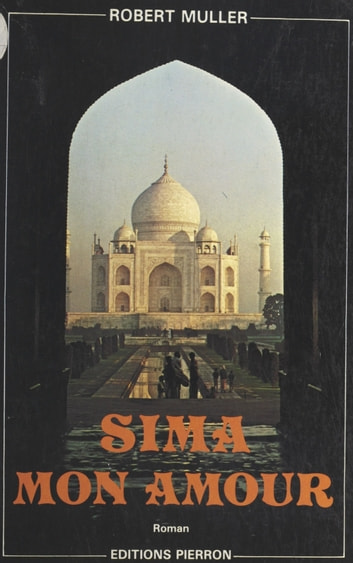 Sima mon amour - Roman ebook by Robert Muller