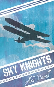Sky Knights ebook by Alex Powell