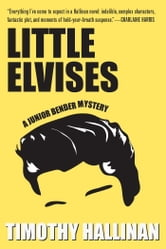 Little Elvises (Junior Bender #2) ebook by Timothy Hallinan