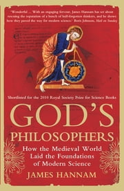 God's Philosophers - How the Medieval World Laid the Foundations of Modern Science ebook by James Hannam