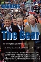 The Bear - The Unofficial Rangers Fanzine - Edition 4: 4 May 2012 ebook by David Edgar; Scot Van den Akker