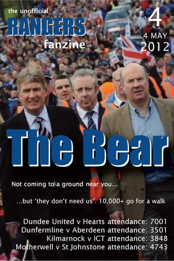 The Bear - The Unofficial Rangers Fanzine - Edition 4: 4 May 2012