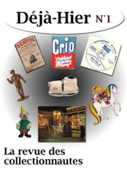 Déjà Hier, la revue des collectionnautes N°1 ebook by Kobo.Web.Store.Products.Fields.ContributorFieldViewModel