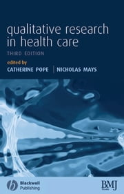 Qualitative Research in Health Care ebook by Catherine Pope, Nicholas Mays