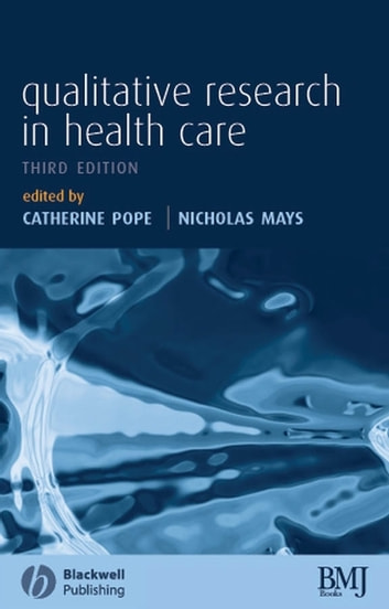 qualitative research in healthcare Abstract ideas in qualitative research are clearly explained and more complex theories are included structured into four clear sections, the book looks at initial stages, methods of data collection, qualitative approaches and analysis of collected data.