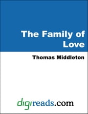 The Family of Love ebook by Middleton, Thomas