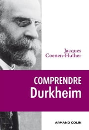 Comprendre Durkheim ebook by Jacques Coenen-Huther