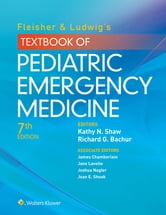 Fleisher & Ludwig's Textbook of Pediatric Emergency Medicine ebook by Richard G. Bachur,Kathy N. Shaw