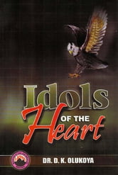 Idols of the Heart ebook by Dr. D. K. Olukoya
